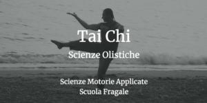 Tai Chi Scienze Motorie Applicate Scuola Fragale