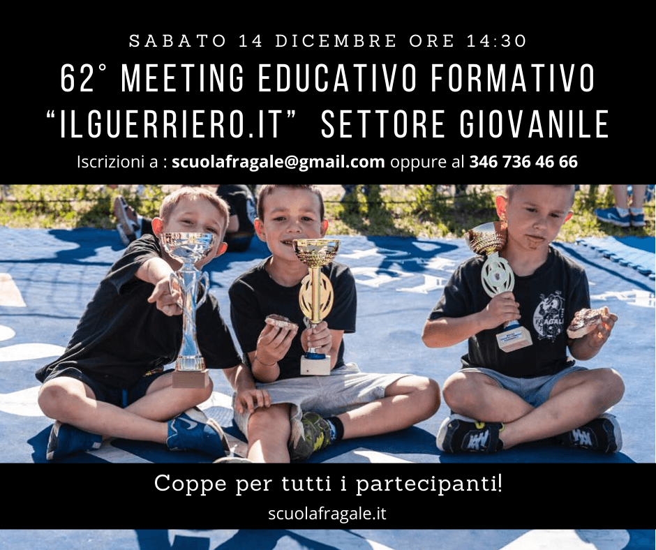 "62° Meeting Educativo Formativo ""IlGuerriero.it"" – Settore Giovanile"